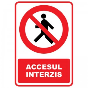 Indicator - ACCESUL INTERZIS - suport PVC rigid 20x30cm (1 buc)